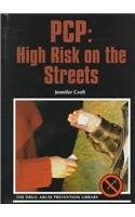 9780823927746: PCP: High Risk on the Streets (Drug Abuse Prevention Library)