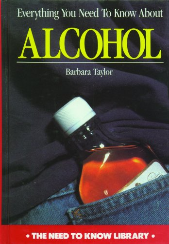 Everything You Need to Know About Alcohol (Need to Know Library): Taylor, Barbara/ Stark, Evan (...