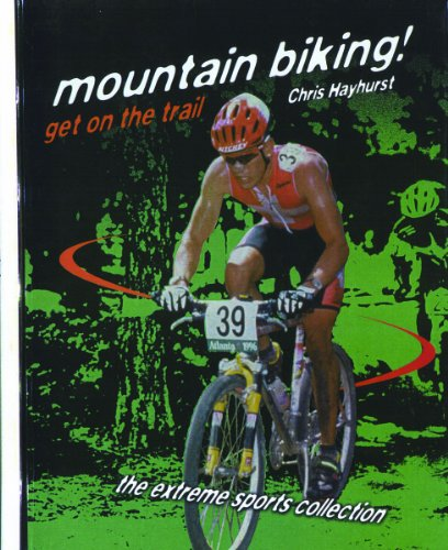 9780823930135: Mountain Biking!: Get on the Trail (Extreme Sports Collection)