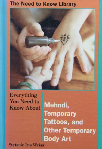 9780823930869: Everything You Need to Know About Mendhi, Temporary Tattoos, and Other Temporary Body Art (Need to Know Library)