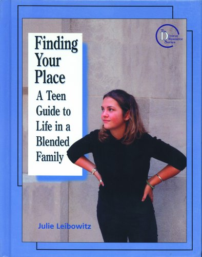 9780823931149: Finding Your Place: A Teen Guide to Life in a Blended Family (Divorce Resource Series)