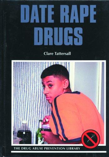 9780823931194: Date Rape Drugs (Drug Abuse Prevention Library)