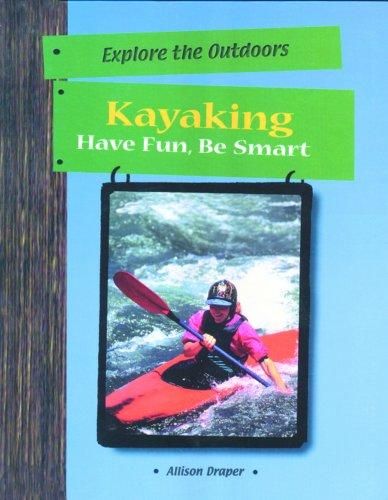 Kayaking (Explore the Outdoors): Draper, Allison Stark