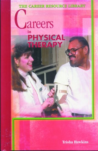 9780823931927: Careers in Physical Therapy (Career Resource Library)