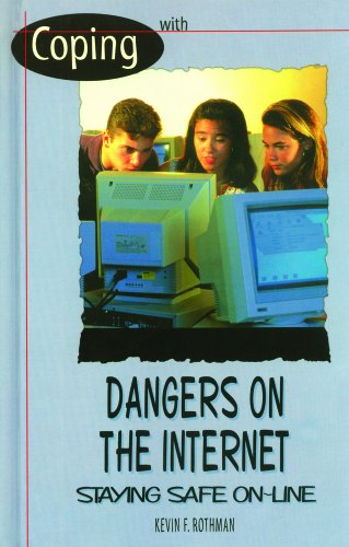 Dangers on the Internet (Hardcover): Kevin F. Rothman