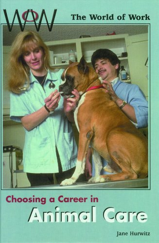 Choosing a Career in Animal Care (World of Work): Jane Hurwitz
