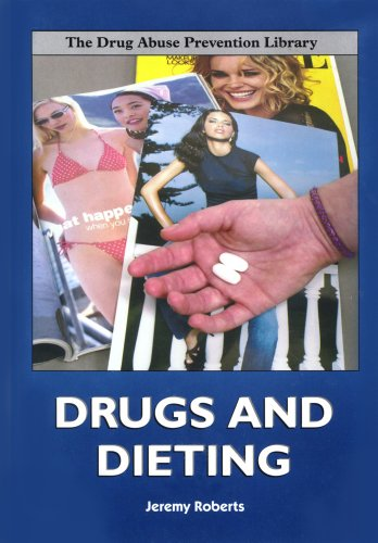 Drugs and Dieting (Drug Abuse Prevention Library): Roberts, Jeremy