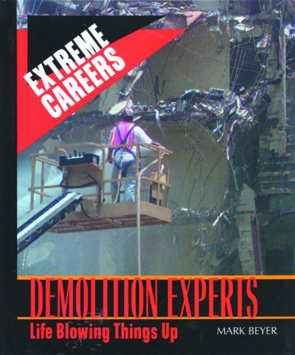 9780823933655: Demolition Experts: Life Blowing Things Up (Extreme Careers)