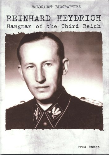 Reinhard Heydrich: Hangman of the Third Reich (Holocaust Biographies): Ramen, Fred