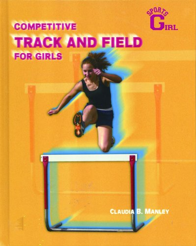 Competitive Track and Field for Girls (Sportsgirl): Claudia B. Manley