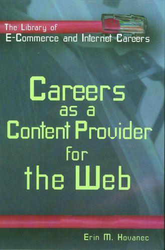 Careers as a Content Provider for the Web (Library of E-Commerce and Internet Careers): Hovanec, ...