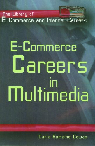 E-Commerce: Careers in Multimedia (Library of E-Commerce and Internet Careers): Cowan, Carla ...
