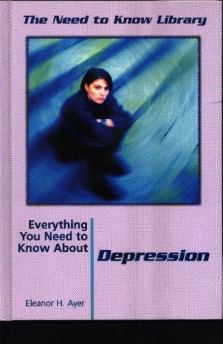 Depression (Need to Know Library): Ayer, Eleanor H