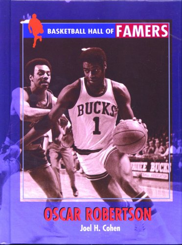 Oscar Robertson (Basketball Hall of Famers) (9780823934850) by Joel H. Cohen