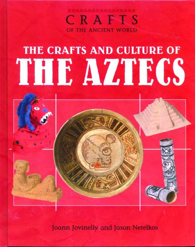 9780823935123: The Crafts and Culture of the Ancient Aztecs (Crafts of the Ancient World)