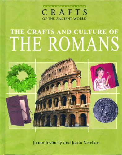 9780823935130: The Crafts and Culture of the Romans (Crafts of the Ancient World)