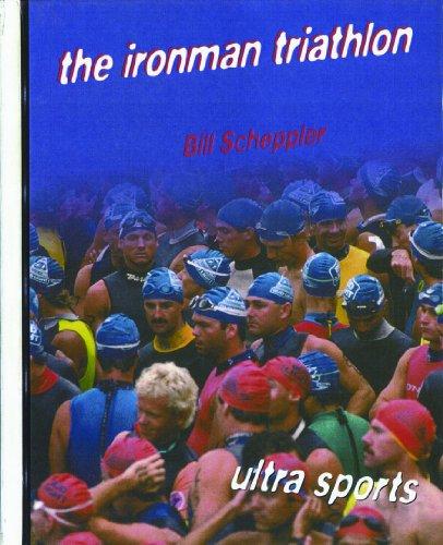 The Ironman Triathlon (Ultra Sports) (9780823935567) by Bill Scheppler