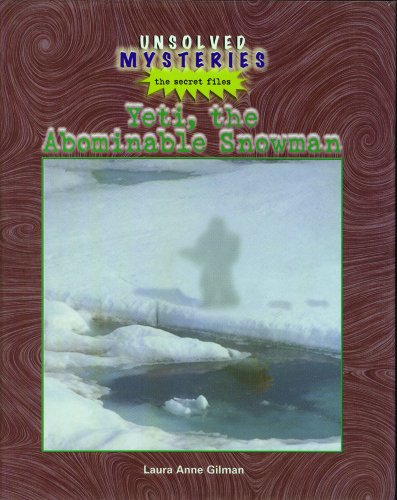 Yeti: The Abominable Snowman (Unsolved Mysteries) (0823935655) by Laura Anne Gilman
