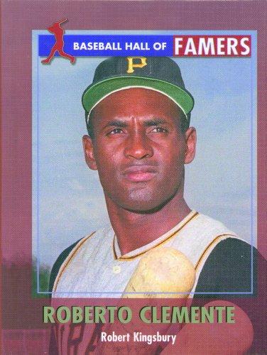 Roberto Clemente (Baseball Hall of Famers): Robert Kingsbury
