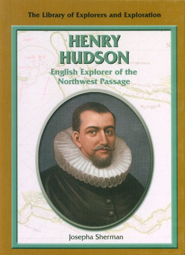 Henry Hudson: English Explorer of the Northwest: Sherman, Josepha