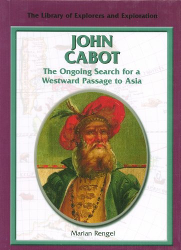 9780823936267: John Cabot: The Ongoing Search for a Westward Passage to Asia (Library of Explorers and Exploration)