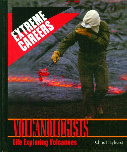 9780823936373: Volcanologists: Life Exploring Volcanoes (Extreme Careers)