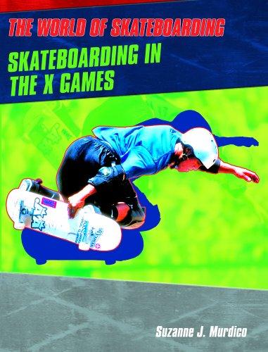 9780823936458: Skateboarding in the X Games (The World of Skateboarding)