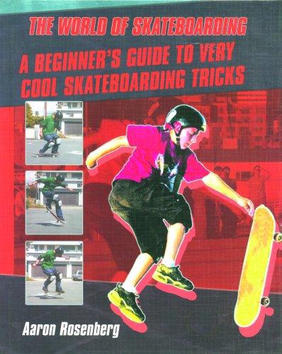 9780823936465: A Beginner's Guide to Very Cool Skateboarding Tricks (The World of Skateboarding)