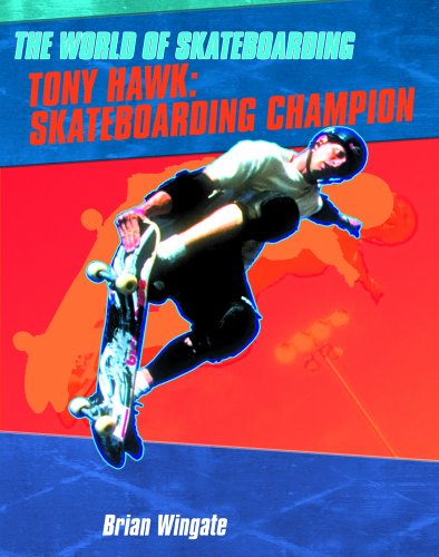 9780823936519: Tony Hawk: Skateboarding Champion (The World of Skateboarding)