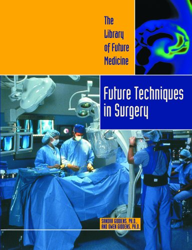 Future Techniques in Surgery (Need to Know Library) (0823936678) by Sandra Giddens Dr; Owen Giddens