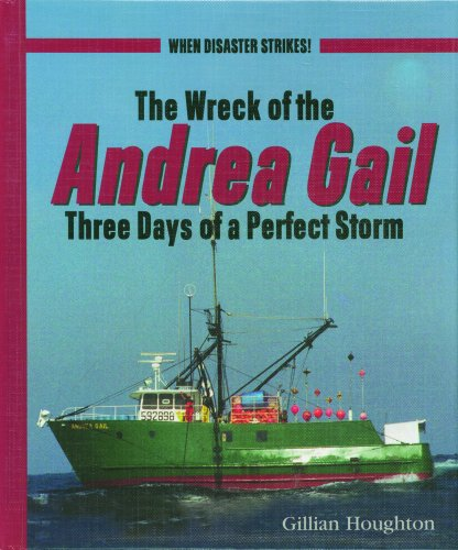 9780823936779: The Wreck of the Andrea Gail: Three Days of a Perfect Storm (When Disaster Strikes!)