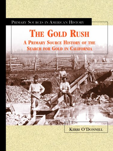 9780823936823: The Gold Rush: A Primary Source History of the Source for Gold in California (Primary Sources in American History)