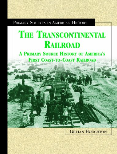 9780823936847: The Transcontinental Railroad: A Primary Source History of America's First Coast-To-Coast Railroad (Primary Sources in American History)