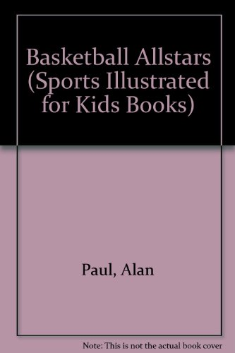 Basketball Allstars (Sports Illustrated for Kids Books): Alan Paul, Jon Kramer