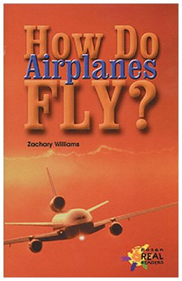 How Do Airplanes Fly? (Rosen Publishing Group's Reading Room Collection): Williams, Zachary