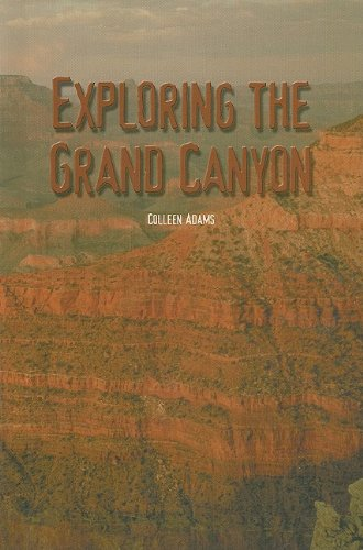 Exploring the Grand Canyon (Reading Room Collection: Set 7 Places Around the World): Colleen Adams
