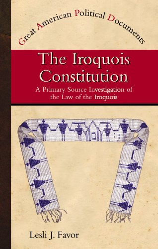 9780823938032: The Iroquois Constitution: A Primary Source Investigation of the Law of the Iroquois (Great American Political Documents)