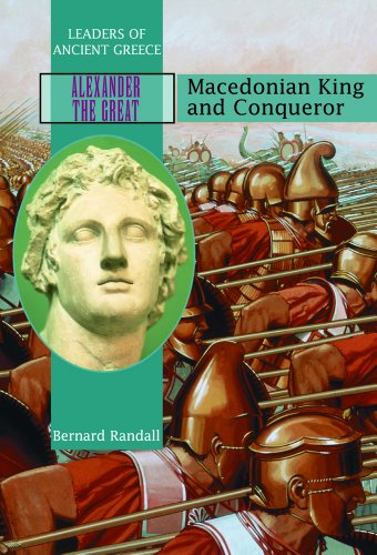 9780823938254: Alexander the Great: Macedonia King and Conqueror (Leaders of Ancient Greece)