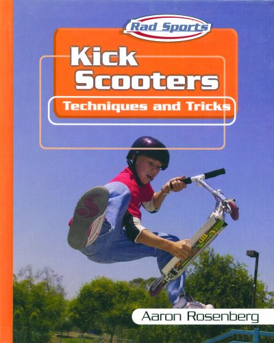 9780823938469: Kick Scooters: Techniques and Tricks (Rad Sports Techniques and Tricks)