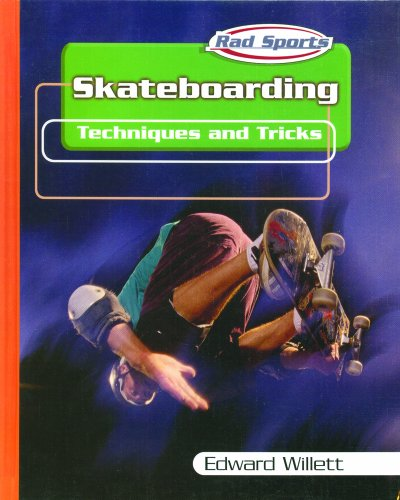 Skateboarding: Techniques and Tricks (Rad Sports Techniques, Training, and Tricks): Edward Willett