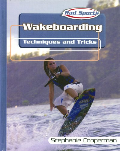 9780823938506: Wakeboarding: Techniques and Tricks (Rad Sports Techniques, Training, and Tricks)