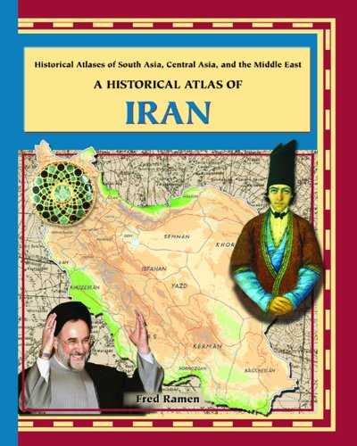 9780823938643: A Historical Atlas of Iran (Historical Atlases of South Asia, Central Asia and the Middle East)