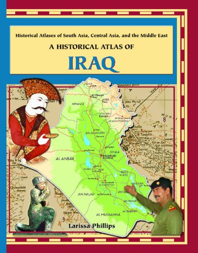 9780823938650: A Historical Atlas of Iraq (Historical Atlases of South Asia, Central Asia and the Middle East)