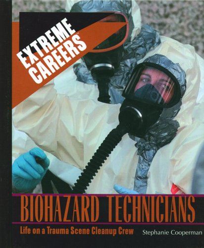 Biohazard Technicians: Life on a Trauma Scene Cleanup Crew (Extreme Careers): Cooperman, Stephanie