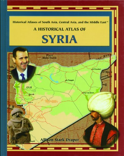 9780823939831: A Historical Atlas of Syria (Historical Atlases of South Asia, Central Asia and the Middle East)