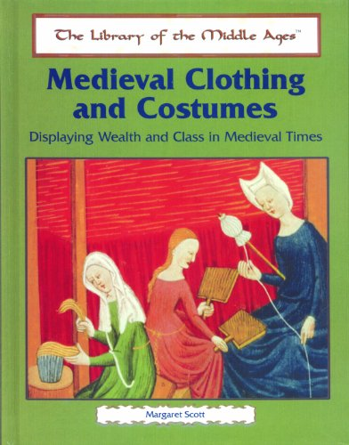 Medieval Clothing and Costumes: Displaying Wealth and Class in Medieval Times 9780823939916 Examines the role of clothing in medieval society and discusses trends in clothing styles and the characteristic dress of different clas