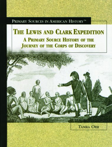 The Lewis and Clark Expedition: A Primary: Orr, Tamra B