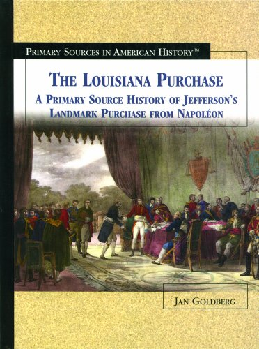 9780823940066: The Louisiana Purchase: A Primary Source History of Jeferson's Landmark Purchase from Napoleon (Primary Sources in American History)