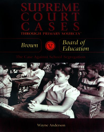 Brown V. Board of Education: The Case Against School Segregation (Library Binding): Wayne Anderson