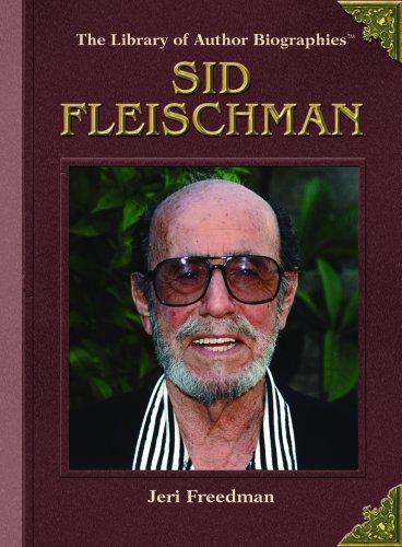 Sid Fleischman (Library of Author Biographies): Jeri Freedman